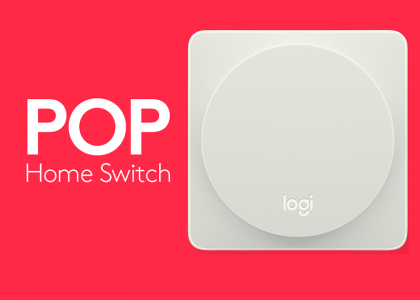 Ever Wish the Smart Home Could Be Simple?  Logitech Pop Is the Answer!