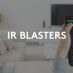 What IR blasters are and why you need them